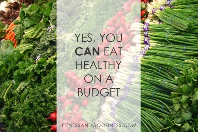 Yes, You CAN Eat Healthy on a Budget