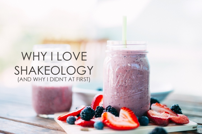 Why I love Shakeology and didn't at first